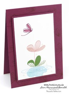 Peaceful Reflections – Fixing an Error. Email Cards, Butterfly Dragon, Flower Cards, Craft Items, Stampin Up Cards, Serenity, Reflection, Card Making, Paper Crafts