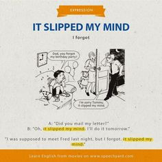 Expression: it slipped my mind English Vinglish, English Idioms, English Phrases, English Writing, English Lessons, English Grammar, British English, American English, Interesting English Words