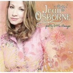 Joan Osborne - pretty little stranger