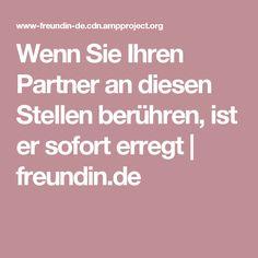 Wenn Sie Ihren Partner an diesen Stellen berühren, ist er sofort erregt   freundin.de