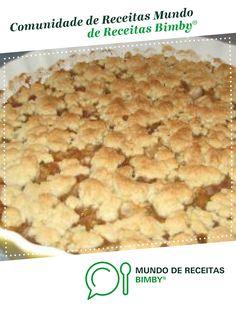 Crumble de maçã de Judite Chicarro Cebolas. Receita Bimby<sup>®</sup> na categoria Sobremesas do www.mundodereceitasbimby.com.pt, A Comunidade de Receitas Bimby<sup>®</sup>. Macaroni And Cheese, Canning, Eat, Ethnic Recipes, Food, Sweet Recipes, Onions, Kuchen, Community