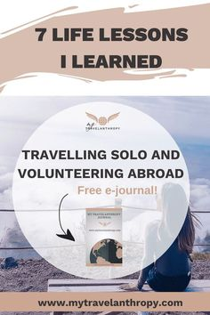 Have you ever wondered what it would be like to travel solo? Click here to read the 7 life lessons I learned while traveling solo and volunteering abroad.   solo travel tips   female solo travel   solo travel safety   travel safety tips   volunteer abroad tips   volunteer abroad ideas   travel for free   female digital nomad   volunteer abroad free   travel philanthropy   travel abroad tips   female traveling alone   Solo Travel Quotes, Solo Travel Tips, Lessons Learned In Life, Life Lessons, Single Travel, Volunteer Abroad, Travel Abroad, Travel Europe, Travel Destinations