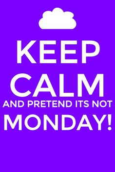 KEEP CALM & Pretend it's not Monday #Book #Humor #KeepCalm