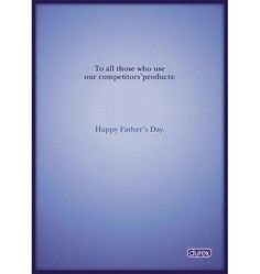 """""""""""A todos aquellos que usan los productos de nuestros competidores: Feliz Día del Padre""""by Durex ;))) gracias @Geles González Macías"""