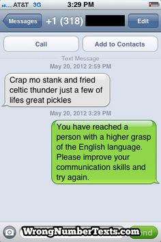 Wrong Number Texts - that's one way to get them to not text again.