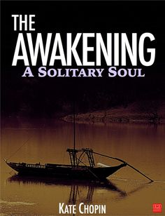 The Awakening, originally titled A Solitary Soul, is a novel by Kate Chopin, first published in 1899. Set in New Orleans and on the Louisiana Gulf coast at the
