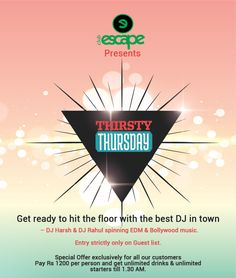 ‪#‎ThirstyThrusday‬ Are You Ready ‪#‎Mumbai‬? To Burn The ‪#‎Dance‬ Floor & Rock The ‪#‎Night‬! With Djs' Rahul & Djs 'Harsh Come & experience the glowing ambience only at Club Escape Today's ‪#‎Offer‬ :We are offering deal on unlimited ‪#‎drinks‬ and ‪#‎starters‬ for everyone only at Rs.1200 from 9pm to 1.30am For More Visit :http://www.clubescape.co.in