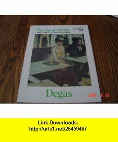 Degas, The Great Artists, A library of their lives, times and paintings, Book 10 Keith Roberts ,   ,  , ASIN: B000J4JLS4 , tutorials , pdf , ebook , torrent , downloads , rapidshare , filesonic , hotfile , megaupload , fileserve