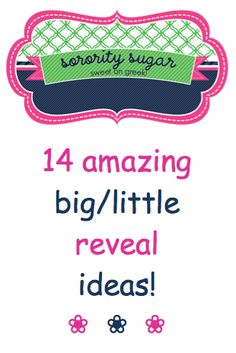 big/little reveal is one of the highlights of the sorority calendar! go beyond the basic curtain opening and try one of these creative ideas from sorority sugar followers! ♥ BLOG LINK: http://sororitysugar.tumblr.com/post/47058119427/14-amazing-big-little-reveal-ideas#notes