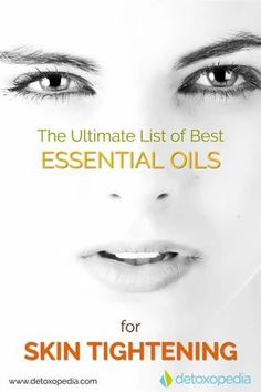Check out this comprehensive list of best essential oils of skin tightening and beauty... | skin tightening essential oil | tighten loose skin on stomach | tighten loose skin after pregnancy | skin tightening face | tighten loose skin on thighs #essentialoils #skintight #tightening