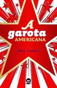 A Garota Americana - Meg Cabot ~ Bebendo Livros