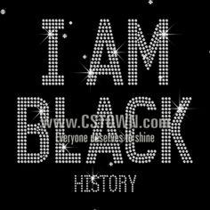 Crystal I Am Black History Iron on Rhinestone Transfer Motif