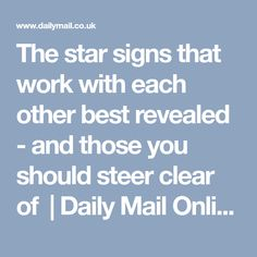 The star signs that work with each other best revealed - and those you should steer clear of   Daily Mail Online
