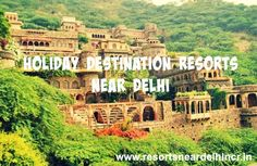 Look Up Holiday Destination Resorts near Delhi for weekends - http://goo.gl/ZQXdJN #Holidaypackages #Resorts #Weekend #NearDelhi #Offer