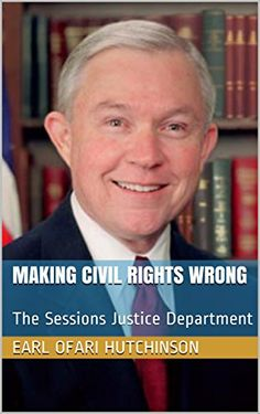 Making Civil Rights Wrong: The Sessions Justice Departmen... - #FREE on January 12th