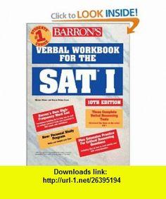 Verbal Workbook for the SAT I (9780764113826) Sharon Weiner Green, Mitchel Weiner , ISBN-10: 0764113828  , ISBN-13: 978-0764113826 ,  , tutorials , pdf , ebook , torrent , downloads , rapidshare , filesonic , hotfile , megaupload , fileserve
