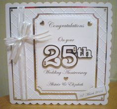 25th Anniversary card using Spellbinders and Cricut