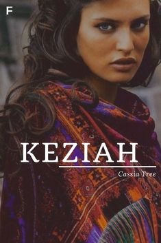 Keziah, meaning Cassia Tree, Hebrew names, K baby girl names, K baby names, female names, whimsical baby names, baby girl names, traditional names, names that start with K, strong baby names, unique baby names, feminine names, biblical baby names