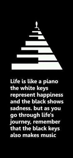 Life is like a piano.