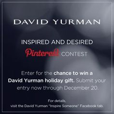 David Yurman Pinterest Contest. Re-Pin your favorite piece of jewelry from our Inspired and Desired board with a message about why it inspires you. Tag your pin with #DYINSPIRATION #ad