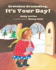 Gretchen Groundhog, It's Your Day! by Abby Levine - When she has to take over the job of appearing in Piccadilly on Groundhog Day to look for her shadow, Gretchen Groundhog is worried and nervous and threatens not to come out. Preschool Groundhog, Groundhog Day Activities, Happy Groundhog Day, February Holidays, January 1, Day Book, School Pictures, Book Nooks, Winter Theme