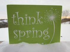 Think Spring Saying Sign  Seasonal  THINK SPRING by simplyzofia, $10.00