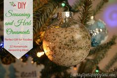 DIY Seasoning and Herb Ornaments -- What a great gift for the foodie in your life! Plus 22 Homemade Seasoning Recipes to Inspire you!