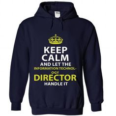 INFORMATION TECHNOLOGY DIRECTOR Keep Calm And Let Me Handle It T Shirts, Hoodies. Check price ==► https://www.sunfrog.com/Birth-Years/INFORMATION-TECHNOLOGY-DIRECTOR--Keep-calm-5838-NavyBlue-Hoodie.html?41382 $35.99