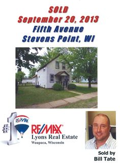 Sold on Fifth Avenue, City of Stevens Point, Portage County, WI, by Bill Tate, RE/MAX Lyons Real Estate, Waupaca, WI   www.LyonsRealEstateWI.com