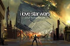 "I don't ""love"" Star wars I obsess over it :D"