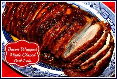 The main course for the perfect special occasion dinner is a pork loin, wrapped in bacon and glazed with pure maple syrup. I orig...