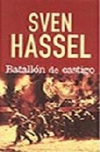 Sven Hassel. Batallón de castigo. http://elmeuargus.biblioteques.gencat.cat/search~S146*cat/?searchtype=X&searcharg=a%3A%28hassel%29+and+%28batall*%29&searchscope=146&sortdropdown=-&SORT=D&extended=0&SUBMIT=Cerca&searchlimits=&searchorigarg=Xa%3A%28hassel%29+and+%28camara*%29%26SORT%3DD