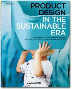 Designing products with future generations in mind. Published by TASCHEN Books
