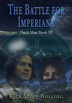 Front Cover reveal for Patch Man Book Battle for Imperiana. Cloak, Battle, Patches, Cover, Artwork, Books, Movie Posters, Work Of Art, Libros