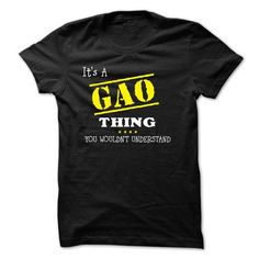 If your name is GAO then this is just for you #name #tshirts #GAO #gift #ideas #Popular #Everything #Videos #Shop #Animals #pets #Architecture #Art #Cars #motorcycles #Celebrities #DIY #crafts #Design #Education #Entertainment #Food #drink #Gardening #Geek #Hair #beauty #Health #fitness #History #Holidays #events #Home decor #Humor #Illustrations #posters #Kids #parenting #Men #Outdoors #Photography #Products #Quotes #Science #nature #Sports #Tattoos #Technology #Travel #Weddings #Women