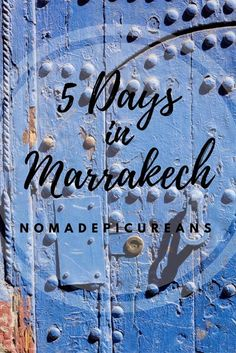 How we spent 5 Days in Marrakech, Morocco. A Travel Diary.