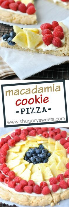 Macadamia Nut Cookie PIzza with Fruit: soft and chewy macadamia cookie topped with cream cheese and fresh fruit! YUM!