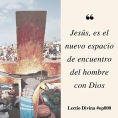 Jesús, es el nuevo espacio de encuentro del hombre con Dios #LectioDivina #op800 http://www.op.org/es/lectio/2016-11-18