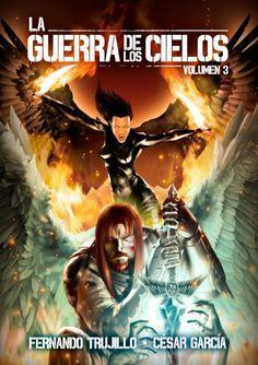 La Guerra de los Cielos. Volumen 3 (Spanish Edition) by Fernando Trujillo Sanz, http://www.amazon.com/dp/B00BX52ZYU/ref=cm_sw_r_pi_dp_mEKJrb0AJ7R7Y