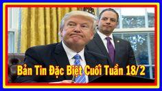 Bản Tin Đặc Biệt Cuối Tuần 18/2/17: Tỷ Lệ Ủng Hộ Donald Trump Xuống Thấp...