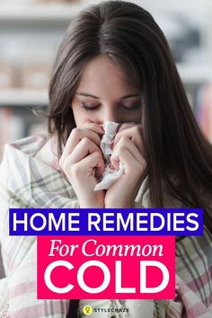 26 Effective Home Remedies For Common Cold