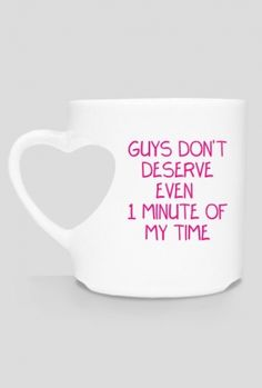 Guys don't deserve even 1 minute of my time. Heart-shaped mug is a available on cupsell: https://blibli.cupsell.com/product/1440283-product-1440283.html Other merchandise with this design can be found here: https://blibli.cupsell.com/k/guys-don-t-deserve-even-1-minute-of-my-time #feminism #radfem #selflove #confidence #women #girls #lesbian