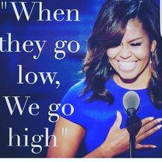 When They Go Low We Go High @michelleobama #myfirstlady #flotus #imwithher…
