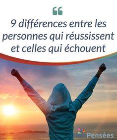 9 différences entre les personnes qui réussissent et celles qui échouent   Lisez la suite de cet article, et vous #découvrirez les 9 #différences qui existent entre les personnes qui #réussissent et celles qui échouent.  #Curiosités