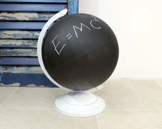 Globes are great, especially when you can write whatever you want on them. | 26 Beautiful Ways To Use Chalkboard Paint