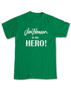 JIM HENSON is my Hero T-Shirt Super Cool Tribute by UpShirtsCreek