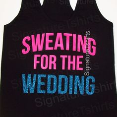 Bride tank top / Sweating for the wedding tank by signaturetshirts, $19.95