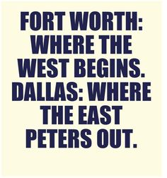 Let's face it - Fort  Worth is where it's at.