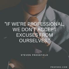 Quotable: Steven Pressfield on Professionalism - Prof KRG Steven Pressfield
