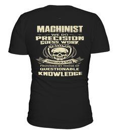 # Best Machinist   Became a Shirt .  tee Machinist - Became a Original Design.tee shirt Machinist - Became a is back . HOW TO ORDER:1. Select the style and color you want:2. Click Reserve it now3. Select size and quantity4. Enter shipping and billing information5. Done! Simple as that!TIPS: Buy 2 or more to save shipping cost!This is printable if you purchase only one piece. so dont worry, you will get yours.